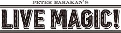 Peter Barakan's LIVE MAGIC!